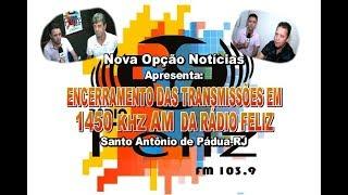 N.O. Notícias-Encerramento transmissão AM Rádio Feliz