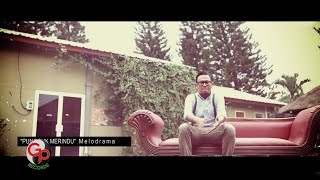 MELODRAMA - PUNGGUK MERINDU [Official Video Lyric]