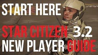 Star Citizen 3.2 | New Player Quick Start Guide