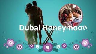 Dubai Tour Packages | Dubai Luxury Honeymoon Tours | Special Honeymoon Tours Package in Dubai
