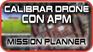 getlinkyoutube.com-Calibrar drone cuadricóptero con APM de forma fácil y correcta en Mission Planner - ESPAÑOL