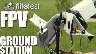 getlinkyoutube.com-Flite Test - FPV Ground Station - REVIEW