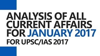 Complete Current Affairs for January 2017 [UPSC CSE/IAS, SSC CGL, IBPS/SBI PO & Clerk, ]