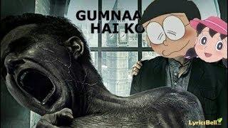 GUMNAAM HAI KOI FT . NOBITA & SHIZUKA | JUBIN NAUTIYAL | ANIMATED MUSIC VIDEO