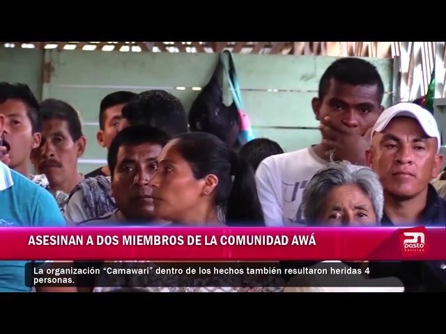 ASESINAN A DOS MIEMBROS DE LA COMUNIDAD AWÁ
