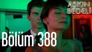 getlinkyoutube.com-Aşkın Bedeli 388. Bölüm