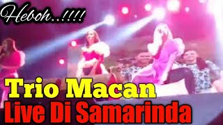 Jaran goyang Trio macan live show Samarinda 2018