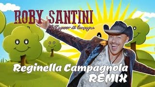 getlinkyoutube.com-ROBY SANTINI - Reginella Campagnola Remix
