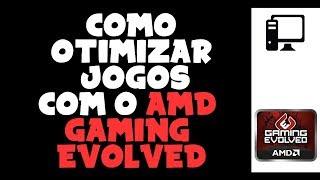 getlinkyoutube.com-Como OTIMIZAR SEUS JOGOS com o AMD GAMING EVOLVED