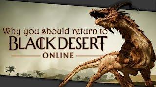Black Desert Online - Why You Should Return