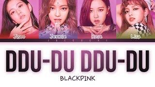 BLACKPINK - 'DDU-DU DDU-DU (뚜두뚜두)' LYRICS (Color Coded Eng/Rom/Han) width=