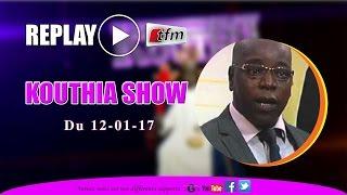 REPLAY - Kouthia Show - 12 JANVIER 2017 - Intégralité