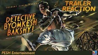 getlinkyoutube.com-Detective Byomkesh Bakshy Trailer Reaction | PESH Entertainment