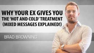 getlinkyoutube.com-Why Your Ex Gives You The 'Hot & Cold' Treatment (Mixed Messages Explained!)