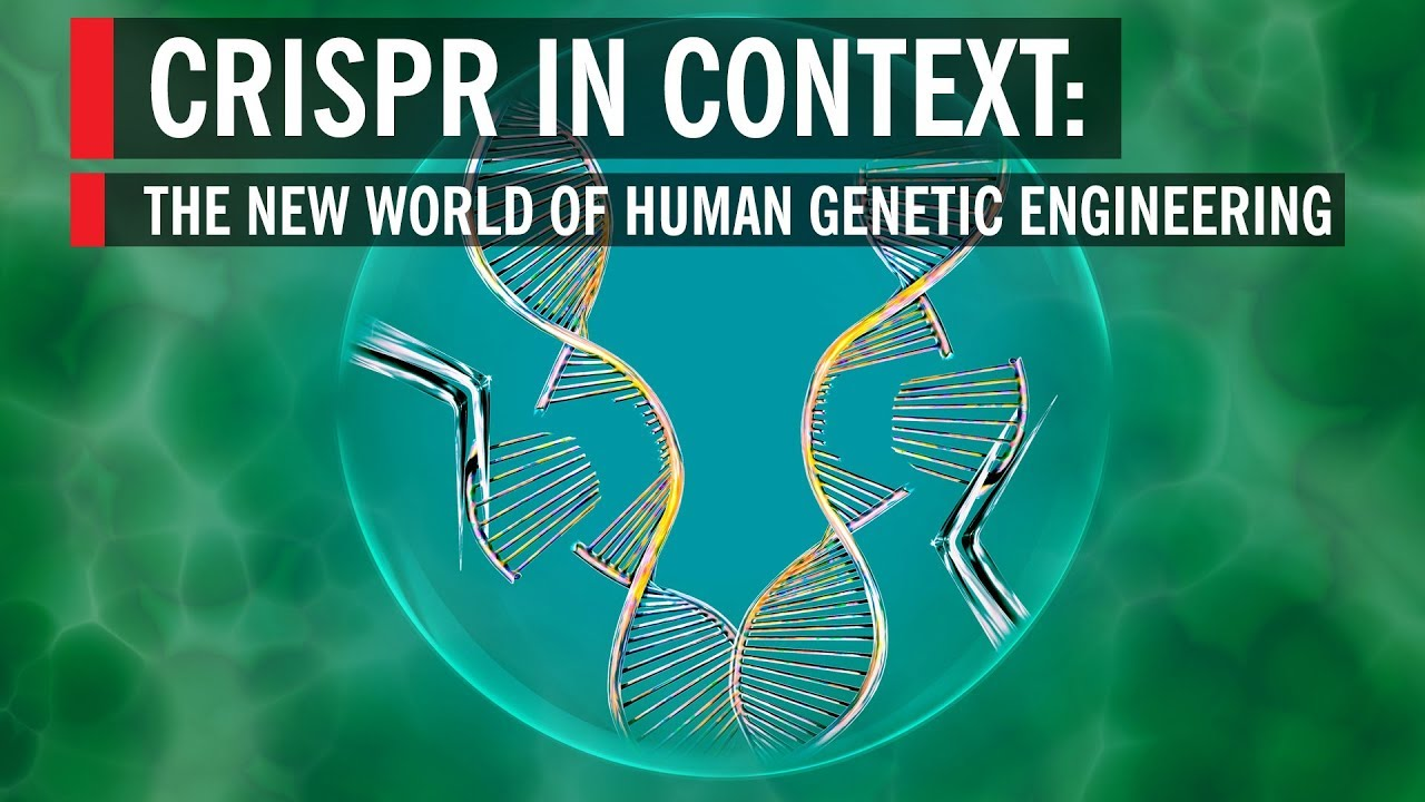 CRISPR in Context: The New World of Human Genetic Engineering – #Science