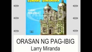 Orasan Ng Pag-ibig By Larry Miranda (With Lyrics)