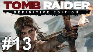 Tomb Raider Definitive Edition Gameplay Walkthrough Part 13 No Commentary