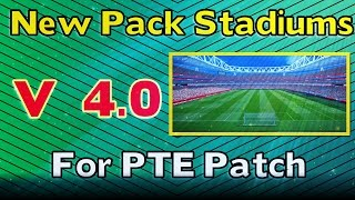 getlinkyoutube.com-[PES 2015] New Stadiums Pack V 4.0 : Download and Install for PTE Patch(by Estarlen Silva)
