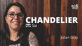 Chandelier - Sia (Julian Gray Metal Cover)