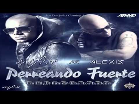 Wisin Ft Alexis - Perreando Fuerte [ Reggaeton 2014 ]