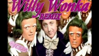 getlinkyoutube.com-Willy Wonka Rap/hip hop Remix (DJ-JURD)