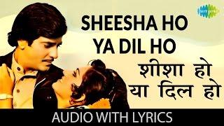 getlinkyoutube.com-Sheesha Ho Ya Dil Ho with lyrics | शीशा हो या दिल हो गाने के बोल | Aasha | Jeetendra/Reena Roy