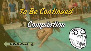 getlinkyoutube.com-To Be Continued Compilation (Funny Fails) HD