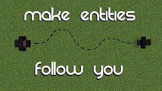 Minecraft: Make Entities Follow You