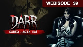 Darr Sabko Lagta Hai - Episode 39 - March 13, 2016 - Webisode