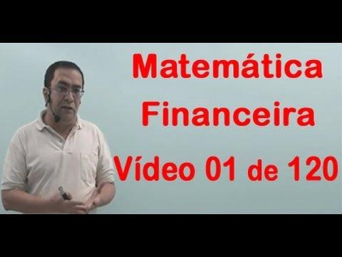 CURSO DE MATEMÁTICA FINANCEIRA  VÍDEO 01 DE 120 - PROFESSOR JOSELIAS
