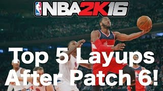 getlinkyoutube.com-Top 5 BEST LAYUPS After Patch 6!! - NBA 2K16