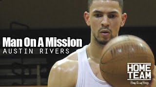 Austin Rivers: Man On A Mission