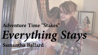 "getlinkyoutube.com-Everything Stays - Adventure Time ""Stakes"" (Harp/Voice Cover)"