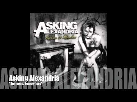 Asking Alexandria - Someone, Somewhere -RSbAuvL7Fwk
