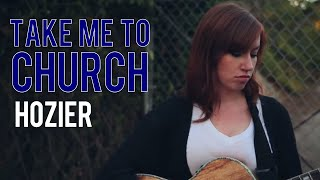 Take Me To Church- Hozier (Cover)