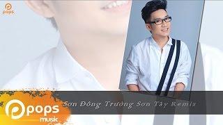 getlinkyoutube.com-Trường Sơn Đông Trường Sơn Tây Remix - Quang Hà