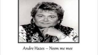 getlinkyoutube.com-André Hazes - neem me mee
