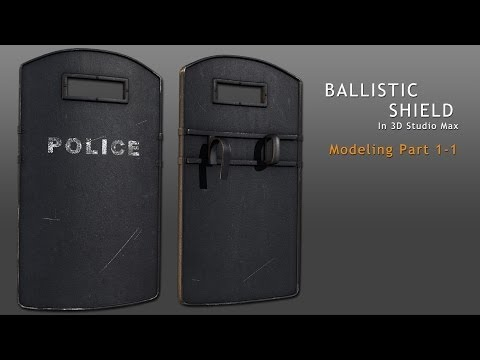 Tutorial: Ballistic Shield in 3D Studio Max - Part 1-1 (reupload)