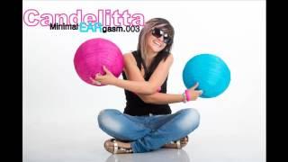 getlinkyoutube.com-Candelitta - MinimaL EARgasm 003 ॐ