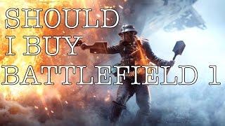 getlinkyoutube.com-Should You Buy Battlefield 1