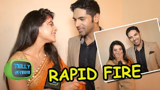 getlinkyoutube.com-Exclusive: Rapid Fire With Jigyasa aka Thapki and Ankit aka Dhruv | Thapki Pyar Ki