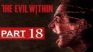 getlinkyoutube.com-The Evil Within Walkthrough Part 18 [1080p HD] The Evil Within Gameplay - No Commentary