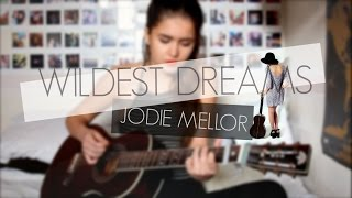 Wildest Dreams - Taylor Swift / Jodie Mellor Cover