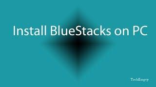 getlinkyoutube.com-How to Install BlueStacks on PC/Laptop