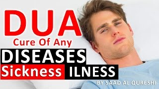 Dua Shifa Cure For All Diseases,Sickness And Illness  ᴴᴰ - Supplication For Healing Health