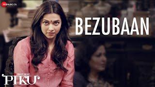 Bezubaan - Piku | Anupam Roy | Amitabh Bachchan, Irrfan Khan & Deepika Padukone width=
