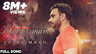 Babbu Maan - Mera Gham | Full Audio Song