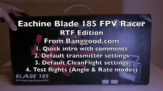 getlinkyoutube.com-Eachine Blade 185 FPV Racer RTF - Part 1
