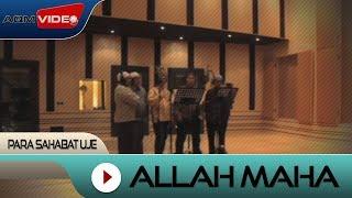 Para Sahabat Uje - Allah Maha   Official Video