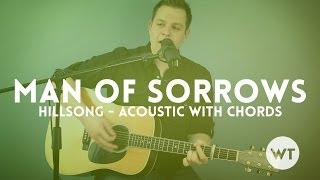 Man of Sorrows - Hillsong Live - acoustic with chords